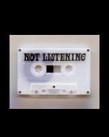 Not Listening (cassette)