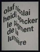 Olaf Nicolai, Heidi Specker: Le pigment de la lumière