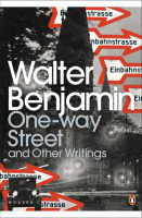 One-Way Street and Other Writings