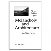 Melancholy and Architecture. On Aldo Rossi