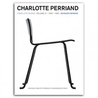 CHARLOTTE PERRIAND Complete Works. Volume 2: 1940–1955