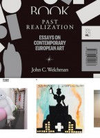 Past Realization: Essays on Contemporary European Art  XX–XXI, Vol. 1