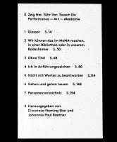 Show, Demonstrate, Exchange: Performance – Art – Academy / Zeig Her, Führ Vor, Tausch Ein: Performnce - Art - Akademie