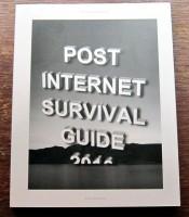 Post Internet Survival Guide