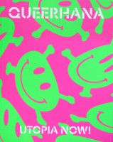 QUEERHANA. UTOPIA NOW!
