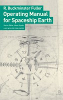 R. Buckminster Fuller: Operating Manual for Spaceship Earth
