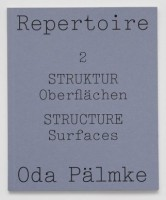 Repertoire #2: STRUKTUR Oberflächen, STRUCTURE Surfaces