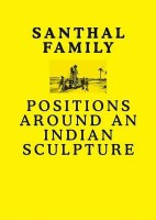 Santhal Family : Positions around an Indian sculpture