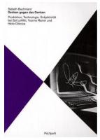 Denken gegen das Denken: Produktion – Technologie – Subjektivität bei Sol LeWitt, Hélio Oiticica und Yvonne Rainer