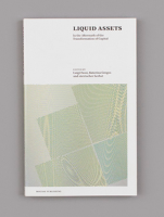 Liquid Assets: In the Aftermath of the Transformation of Capital