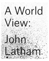 A World View: John Latham