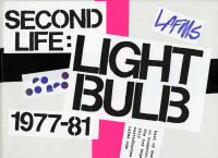 Second Life: Light Bulb, 1977-81