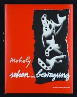 László Moholy-Nagy Sehen in Bewegung