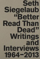 Seth Siegelaub: Better Read Than Dead