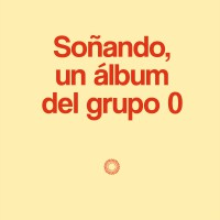 Soñando, un álbum del gruppo 0