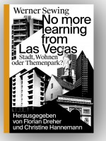Stadt, Wohnen oder Themenpark?: No more learning from Las Vegas