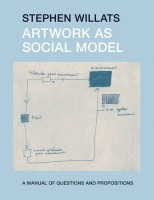 Artwork as Social Model: A Manual of Questions and Propositions