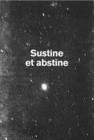 Sustine et abstine