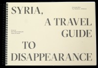 Syria, A Travel Guide to Disappearance