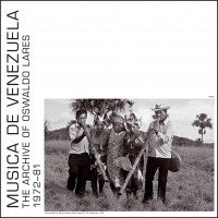 Music De Venezuela: The Archive Of Oswaldo Lares 1972–81