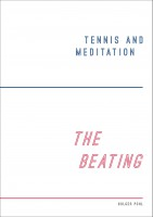 Tennis and Meditation / The Beating