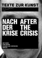 "Texte Zur Kunst 73 / March 2009 ""After the Crisis"""