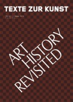 "Texte Zur Kunst 85 / March 2012 ""Art History Revisited"""