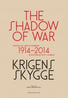 The Shadow Of The War, political art in Norway 1914-2014, Krigens skygge, politisk kunst i Norge 1914-2014