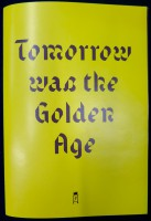 Tomorrow Was The Golden Age