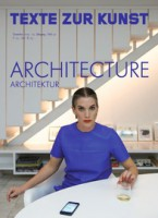 "Texte Zur Kunst 92 / December 2013 ""Architecture"""