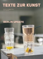 "Texte Zur Kunst No. 94 / May 2014 ""Berlin Update"""