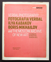 Verbal Photography: Ilya Kabakov, Boris Mikhailov and the Moscow Archive of New Art