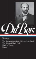 W.E.B. Du Bois: Writings (LOA #34)