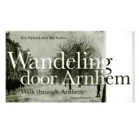Walk through Arnhem / Wandeling door Arnhem