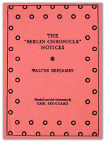 "Walter Benjamin's ""Berlin Chronicle"" Notices"
