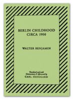 Walter Benjamin's Berlin Childhood circa 1900
