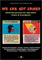 We Are Not Armed: Südafrika jenseits der Apartheid - Underground-Comix & Avantgarde