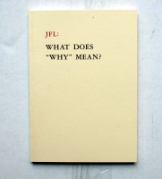 "JFL: WHAT DOES ""WHY"" MEAN?"