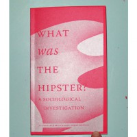 What Was the Hipster? A Sociological Investigation