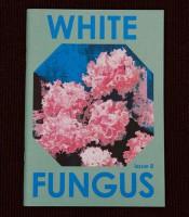 White Fungus # 8