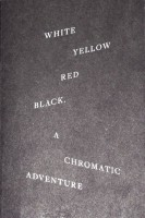 White yellow red black. A chromatic adventure