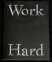 Work Hard - Hard Work