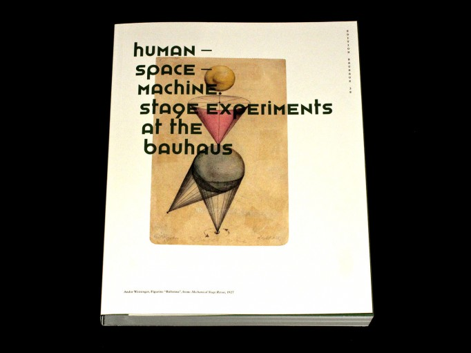 Human-Space-Machine.-Stage-experiments-at-the-Bauhaus-motto1