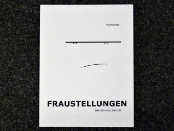 Fraustellungen_Exercises_in_Self_Sabotage_Kasia_Fudakowski_Chert_Motto_Books_10