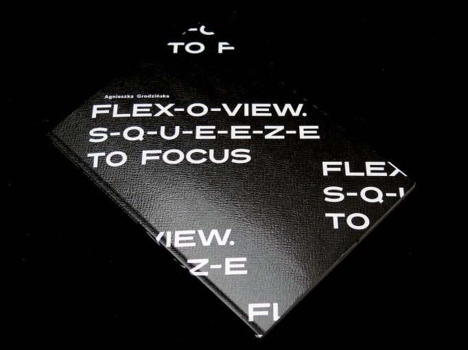 Flex-O-View. S-Q-U-E-E-Z-E to Focus_Agnieszka Grodzinska_Starter Gallery_Motto_1