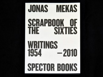 jonas_mekas_scrapbook_of_the_sixties_writings_1954_2010_spector_books_anne_konig_motto_distribution_1
