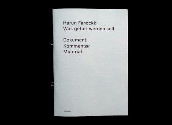 Harun-Farocki_Was-Getan-Werden-soll_What-ought-to-be-done_9782940524501_Harun-Farocki-Institut_Elsa-de-Seynes_Motto-Books_2016_1_Deutsche