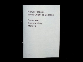 Harun Farocki_Was Getan Werden soll_What ought to be done_9782940524501_Harun Farocki Institut_Elsa de Seynes_Motto Books_2016_5_English