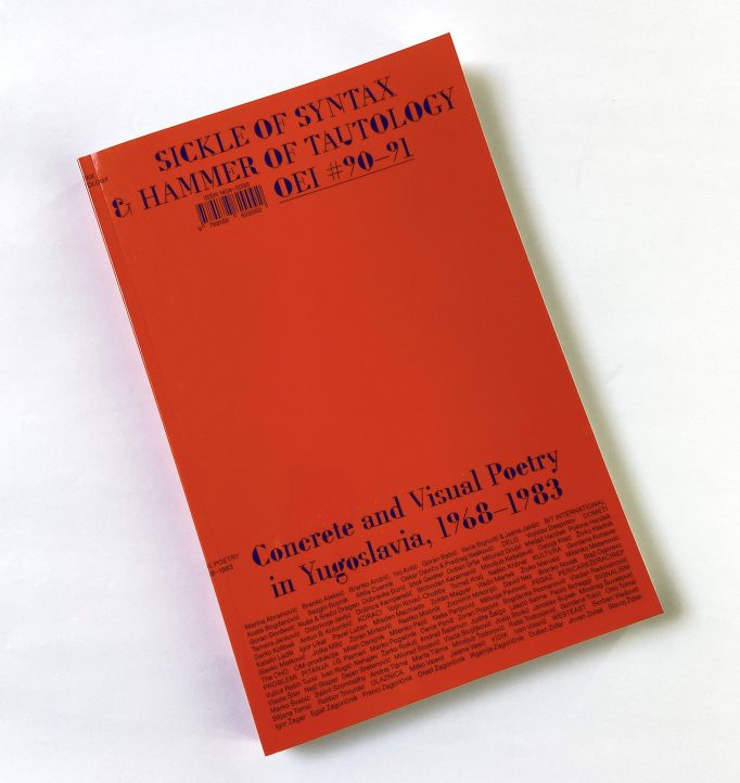 oei-90-91-sickle-of-syntax-hammer-of-tautology-concrete-and-visual-poetry-in-yugoslavia-1968-1983-sezgin-boynik-ed-oei-editor-9789188829092-1