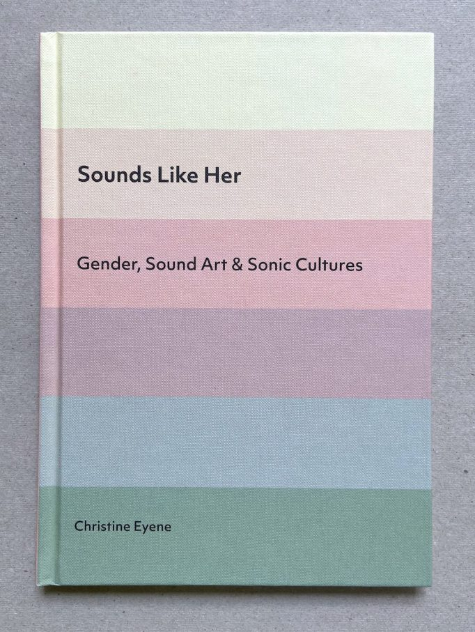sounds-like-her-gender-sound-art-and-sonic-cultures-christine-eyene-beam-editions-9781916275904-1_1